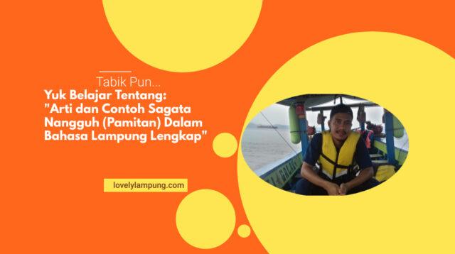 Arti dan Contoh Sagata Nangguh (Pamitan) Dalam Bahasa Lampung Lengkap