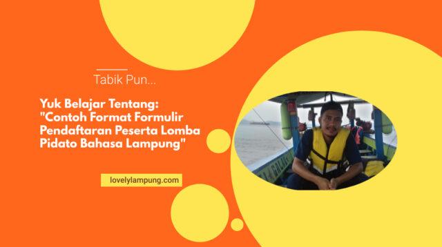 Contoh Format Formulir Pendaftaran Peserta Lomba Pidato Bahasa Lampung