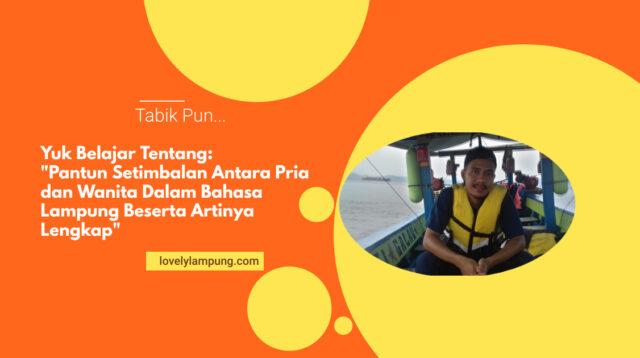 Pantun Setimbalan Antara Pria dan Wanita Dalam Bahasa Lampung Beserta Artinya Lengkap