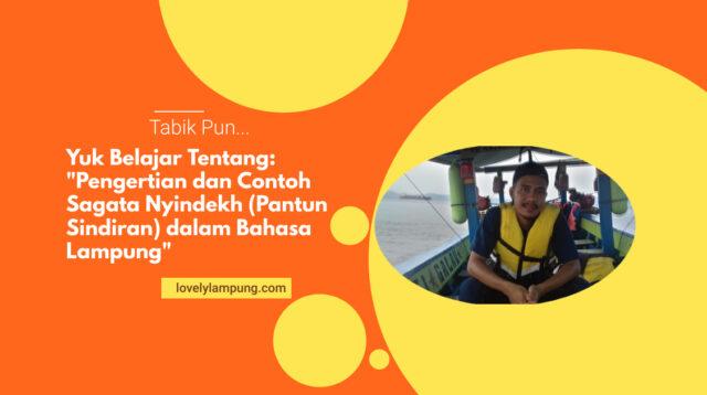 Pengertian dan Contoh Sagata/Segata Nyindekh (Pantun Sindiran) dalam Bahasa Lampung