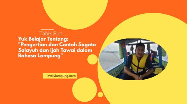Pengertian dan Contoh Sagata Salayuh dan Ijah Tawai dalam Bahasa Lampung