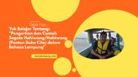 Pengertian dan Contoh Segata Hehiwang/Hahiwang (Pantun Duka Cita) dalam Bahasa Lampung