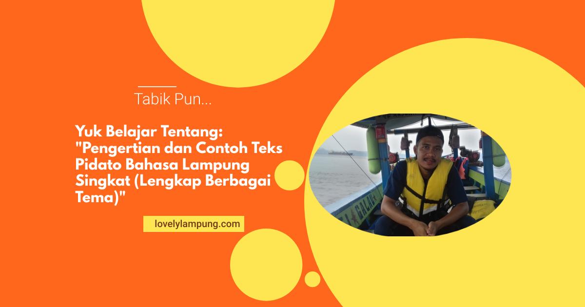 Pengertian dan Contoh Teks Pidato Bahasa Lampung Singkat (Lengkap Berbagai Tema)