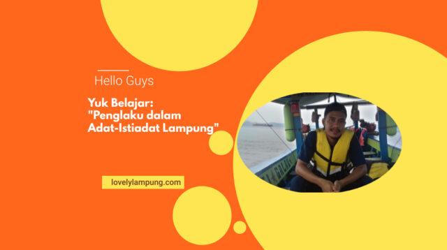 Tugas dan Tanggungjawab Penglaku Dalam Acara Adat Begawi Lampung