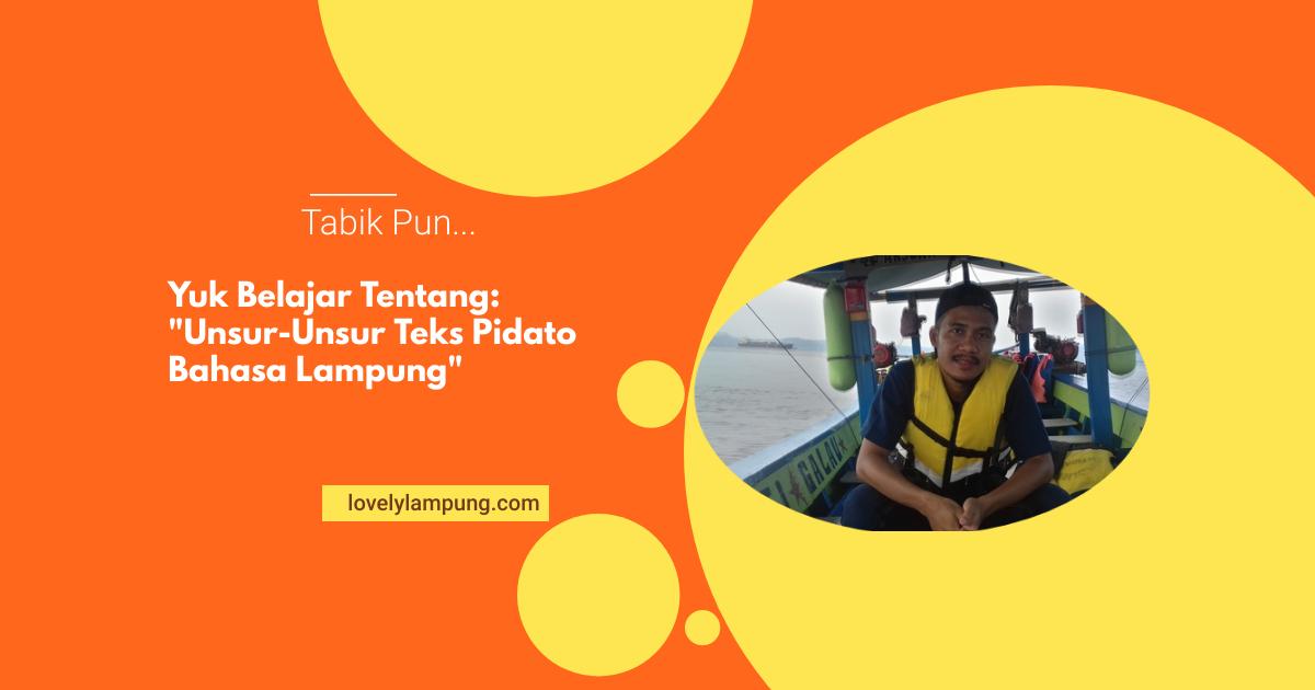 Unsur Unsur Teks Pidato Bahasa Lampung