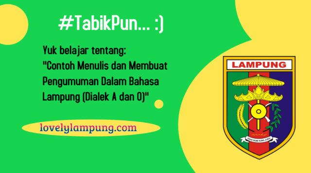 Contoh Menulis dan Membuat Pengumuman Dalam Bahasa Lampung (Dialek A dan O)