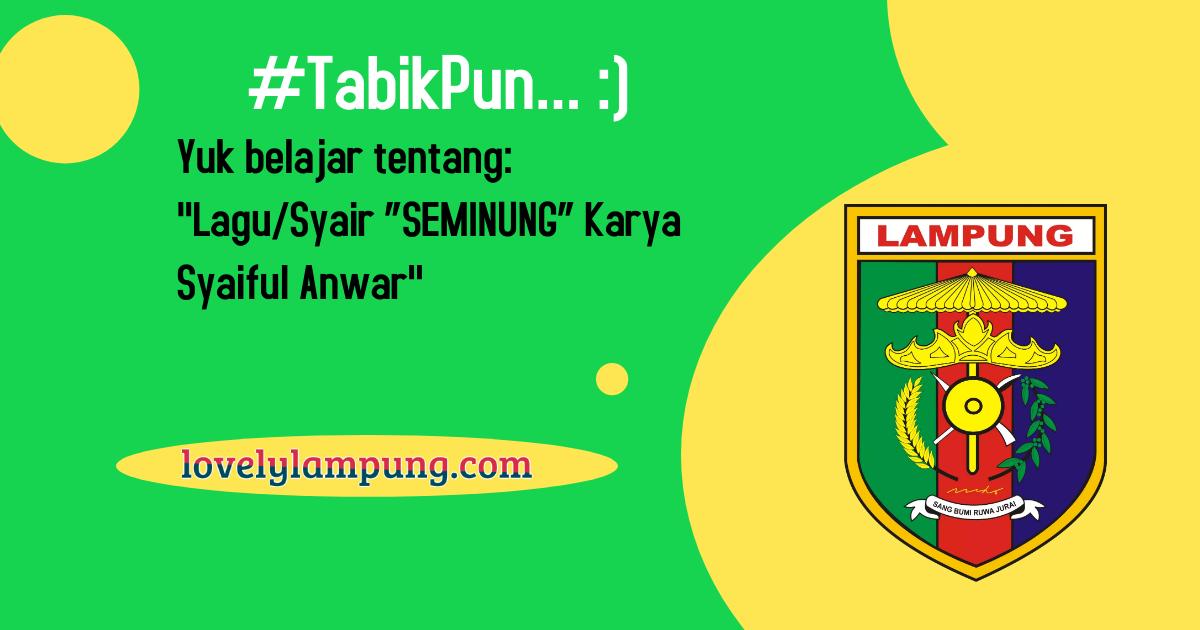 """Lagu/Syair """"SEMINUNG"""" Karya Syaiful Anwar"""