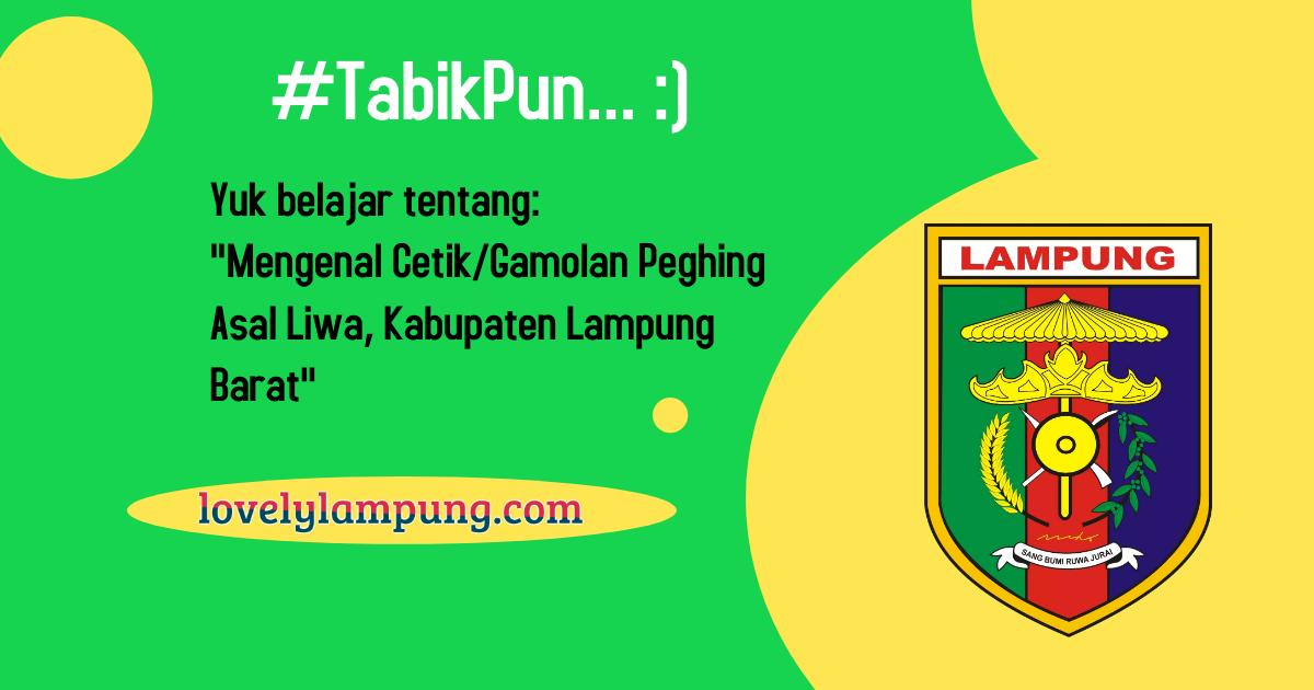 Mengenal Cetik Gamolan Peghing Asal Liwa, Kabupaten Lampung Barat