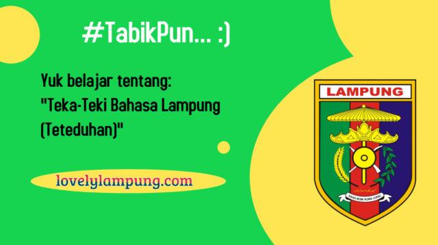 mengenal contoh pengertian Teka-Teki Bahasa Lampung (Teteduhan)